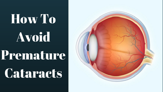 How To Avoid Premature Cataracts11123